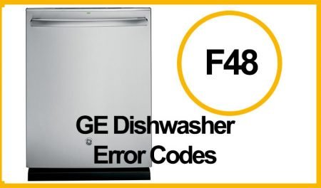 GE Dishwasher Error F48, F49 or F52