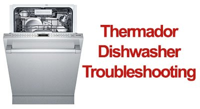 Thermador Dishwasher Troubleshooting