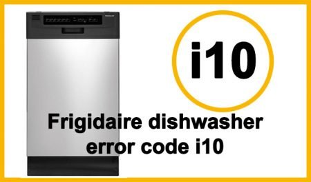 Frigidaire dishwasher error code i10