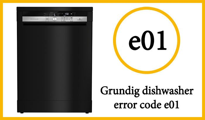 Grundig dishwasher error code e01