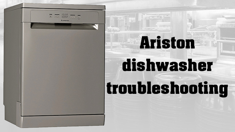 Ariston Dishwasher Troubleshooting