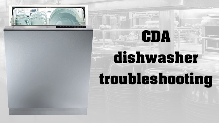 CDA dishwasher troubleshooting