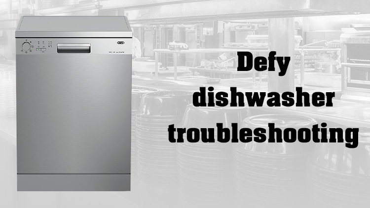 Defy dishwasher troubleshooting