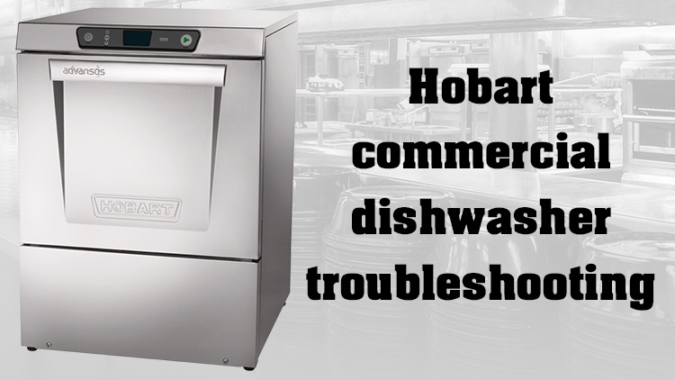 Hobart commercial dishwasher troubleshooting