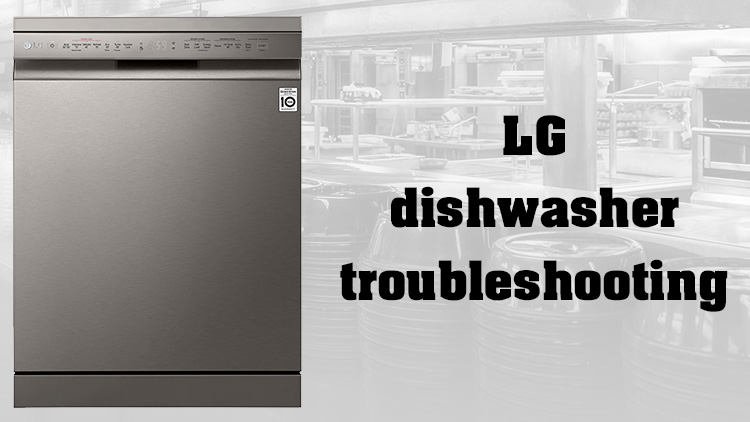 LG dishwasher troubleshooting