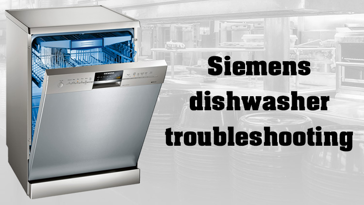 Siemens dishwasher troubleshooting